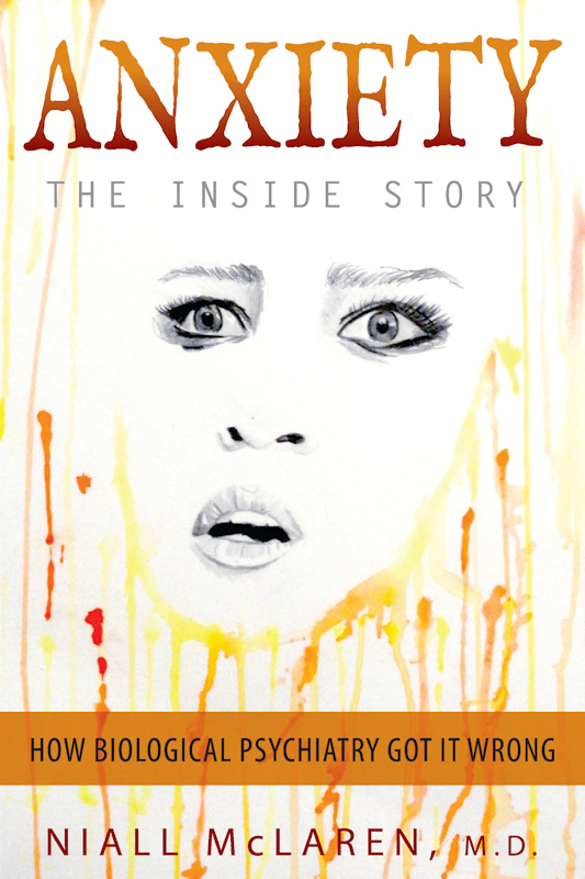 Anxiety -- The Inside Story by Niall McLaren, M.D.